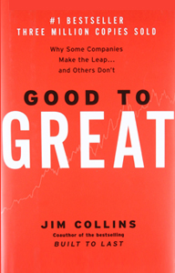 Good to Great: by Jim Collins