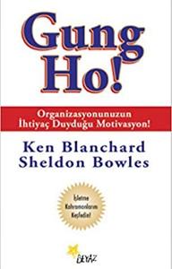 Gung Ho: by Ken Blanchard
